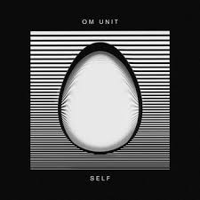 OM UNIT - Self (CD) (Pre Order: 27/10/17)