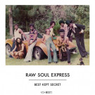RAW SOUL EXPRESS -  Best Kept Secret (LP)