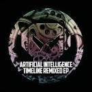 ARTIFICIAL INTELLIGENCE - Timeline Remixed EP