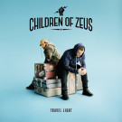 CHILDREN OF ZEUS - Travel Light (2 x LP)