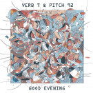 VERB T / PITCH 92 - Good Evening (2 x LP)